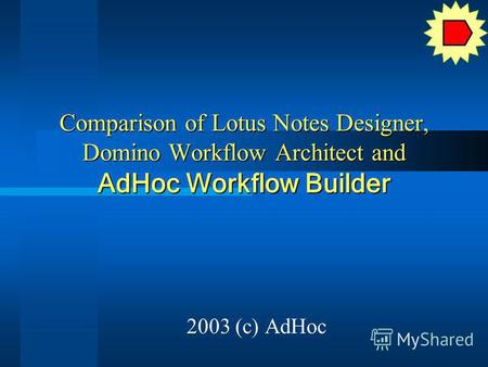Comparison of Lotus Notes Designer, Domino Workflow Architect and AdHoc Workflow Builder 2003 (c) AdHoc.
