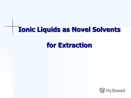 Ionic Liquids as Novel Solvents for Extraction. Number of Publications Determined using SciFinder.