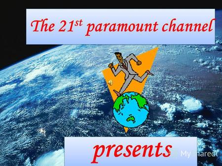 The 21 st paramount channel presents. HOTTEST NEWS ARE WE ALONE IN SPACE?