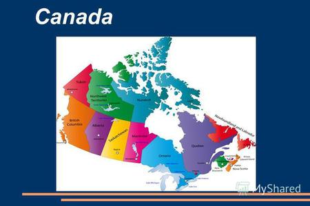 Canada Canada is slightly larger than the United States and about 26 million people live there.