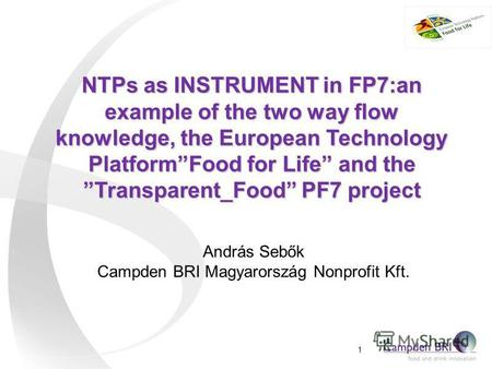 NTPs as INSTRUMENT in FP7:an example of the two way flow knowledge, the European Technology PlatformFood for Life and the Transparent Food PF7 project.