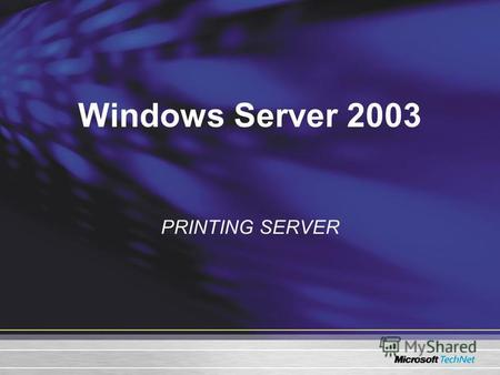 Windows Server 2003 PRINTING SERVER. Windows Printing Terms Printer Word.docUser2 Print Server Printer Local Print Device Printer Driver Network-Interface.