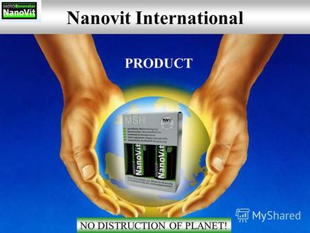 Nanovit International NO DISTRUCTION OF PLANET! PRODUCT.