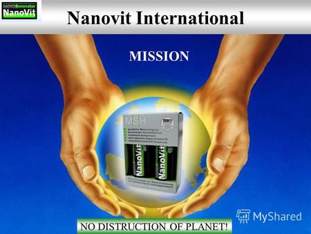Nanovit International NO DISTRUCTION OF PLANET! MISSION.