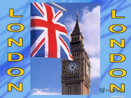 London is the capital of Great Britain, its political, economic and commercial centre. It is the chief port of Great Britain. It is one of the greatest.