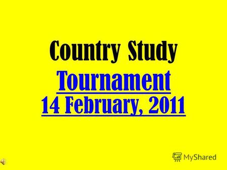 Country Study Tournament Tournament 14 February, 2011.