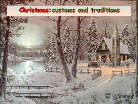 Christmas:customs and traditions Christmas: customs and traditions Christmas: c cc customs and traditions.