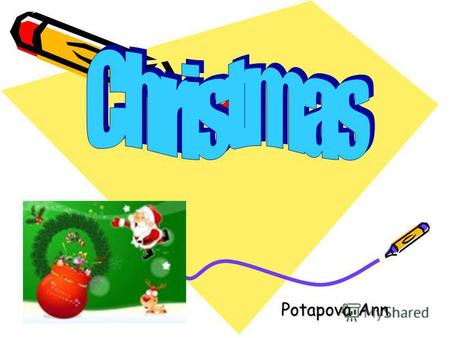 Potapova Ann. Christmas is one of the happiest and busiest times of the year for million of people all over the world. They observe the holiday with religious.