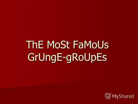 ThE MoSt FaMoUs GrUngE-gRoUpEs. Introduction I have chosen this theme as I consider that at present the level of popularity of rock music have very much.