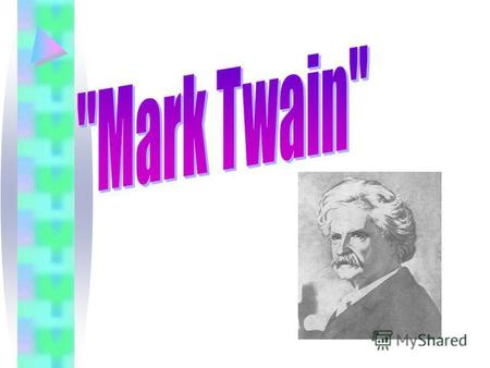 Samuel Langhorne Clemens better known by the pen name Mark Twain, was an American author and humorist. Adventures of Huckleberry Finn The Adventures of.