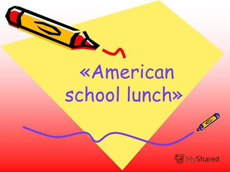 «American school lunch». School lunch Schools are often too far away from most students homes to make it practical to return home for lunch. In early.