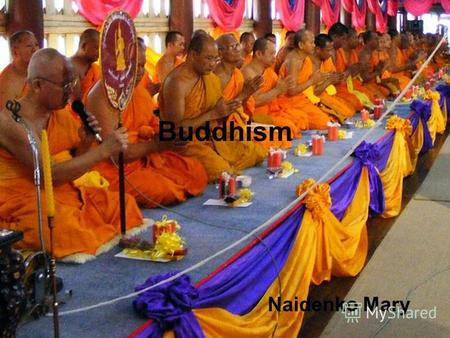 Buddhism Naidenko Mary. Buddhism is a religion and philosophy encompassing a variety of traditions, beliefs and practices, largely based on teachings.