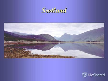 Scotland Scotland is a country to the North of England.