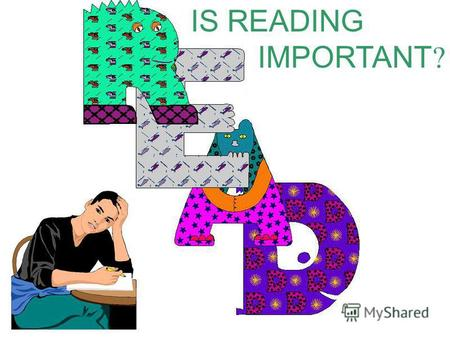 IS READING IMPORTANT ?. [r] – reading, romance, biography, horror; [t] – history, historical, travel books; [d] – adventure, modern, gardening; Thriller;