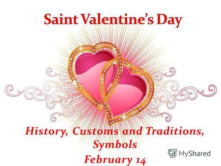 History, Customs and Traditions, Symbols February 14.