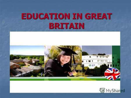 EDUCATION IN GREAT BRITAIN. New Words the system of education – система образования the system of education – система образования the state school – государственная.