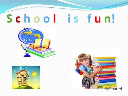 S c h o o l i s f u n!. September is beginning for all: Beginning of school, Beginning of fall.