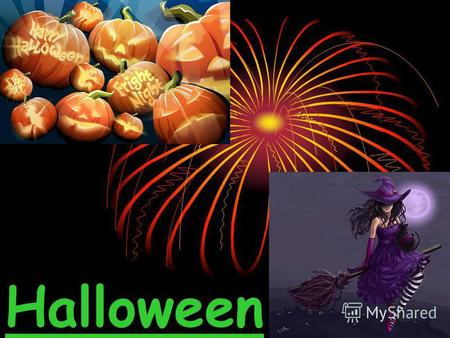 Halloween About Halloween: Halloween is All Saints' Day, when spirits of the dead come back to the earth.