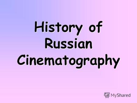 History of Russian Cinematography. What famous faces or events have you seen in the movie?What famous faces or events have you seen in the movie? Do you.