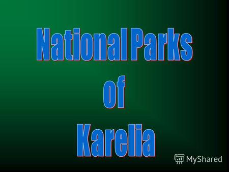There are 3 National Parks and 2 Nature Preserves in Karelia.