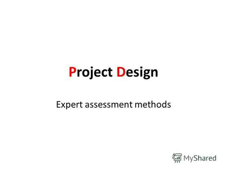 Project Design Expert assessment methods. First… homework results.