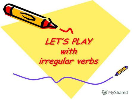 LETS PLAY with irregular verbs. Guess the verb. Tforgetno.