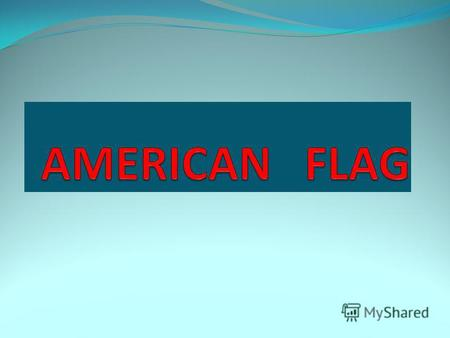 Flag of the United States, popularly called the American flag, the official national flag of the United States. It consists of 13 horizontal stripes,