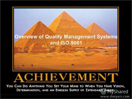 Overview of Quality Management Systems and ISO 9001.