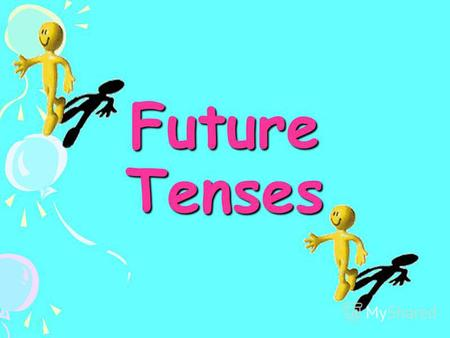 Future Tenses Future! What is it? In English we dont have ONE future tense. We use several forms to talk about different ideas about the future.