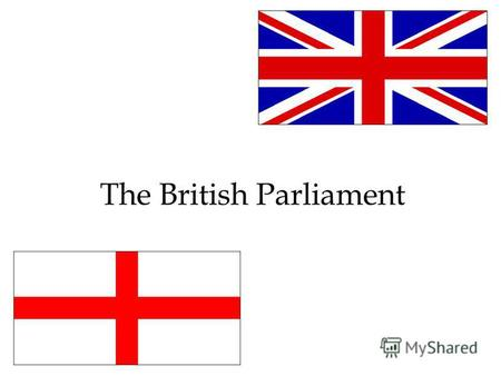 The British Parliament. The British Parliament works in a large building called the Palace of Westminster (The Houses of Parliament). It contains offices,