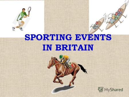 SPORTING EVENTS IN BRITAIN. ASCOT RACES The racecourse is located in the small town of Ascot, Berkshire, England. Just 6 miles from Windsor Castle, the.