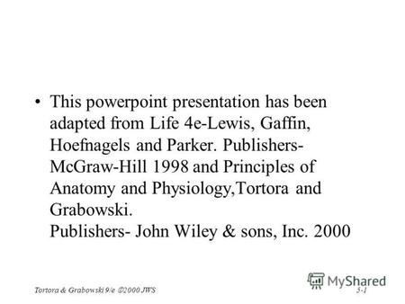 5-1 Tortora & Grabowski 9/e 2000 JWS This powerpoint presentation has been adapted from Life 4e-Lewis, Gaffin, Hoefnagels and Parker. Publishers- McGraw-Hill.