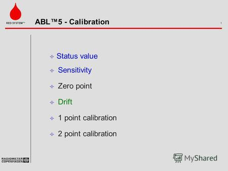 ABL5 - Calibration 1 RED SYSTEM ± Sensitivity ± Zero point ± Drift ± 1 point calibration ± 2 point calibration ± Status value.