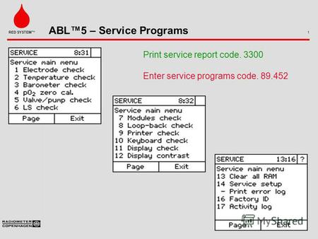 ABL5 – Service Programs 1 RED SYSTEM Print service report code. 3300 Enter service programs code. 89.452.