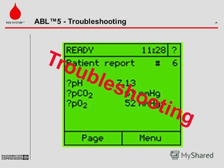 ABL5 - Troubleshooting 1 RED SYSTEM. ABL5 - Troubleshooting 2 RED SYSTEM System Status RecordsCal Status Operators Manual, Chapter 8 Troubleshooting Tools.