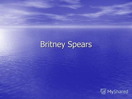 Britney Spears. Britney Gin Spears (English Britney Jean Spears; a sort. On December, 2nd 1981) the American pop singer, owner Gremmi and Jusus Award,