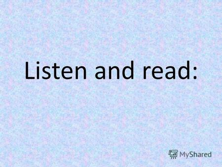 Listen and read:. [i:] sea [si:] eager [i:ge] field [fi:ld]
