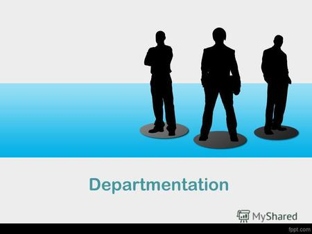 Departmentation. Meaning In simple language, departmentation is a process of dividing activities of an organisation into different administrative units.