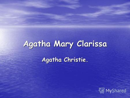 Agatha Mary Clarissa Agatha Christie.. Dame Agatha Mary Clarissa Christie, DBE (née Miller; 15 September 1890 – 12 January 1976) was a British crime writer.