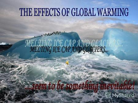 The main factor determining the ice cap and glaciers melting is the climate Climate is defined as a synthesis of time over a period of time sufficiently.