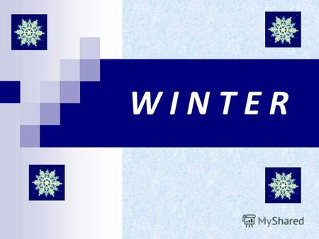 W I N T E R. CONTENTS WINTER WE LIKE WINTER COMPLETE THE SENTENCE1 COMPLETE THE SENTENCE2 COMPLETE THE SENTENCE3 COMPLETE THE SENTENCE 4 COMPLETE THE.