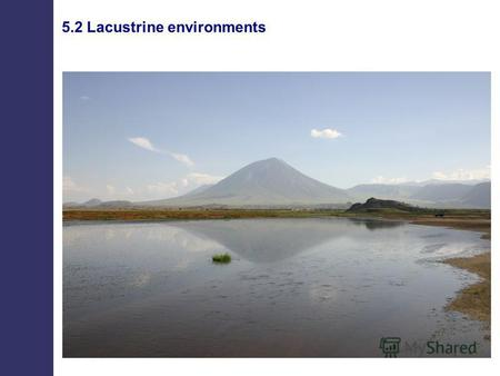 5.2 Lacustrine environments. Hydrological regimes of lakes.
