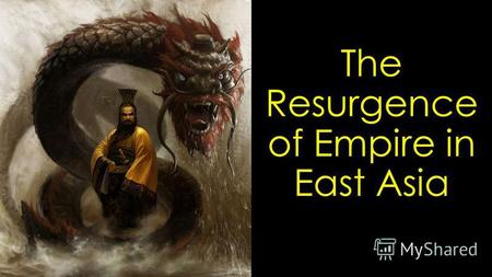 The Resurgence of Empire in East Asia. Mandate of Heaven.