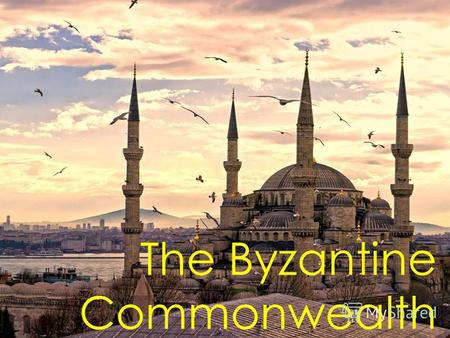 The Byzantine Commonwealth. The Early Byzantine Empire Capital: Byzantium On the Bosporus Commercial, strategic value of location Constantine names capital.