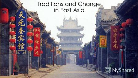 Traditions and Change in East Asia. In the early modern age, powerful dynasties emerged in both China and Japan, featuring centralized, autocratic governments.