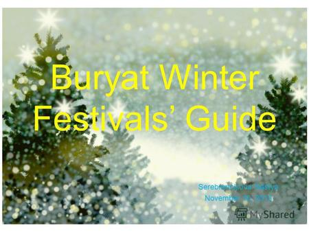 Buryat Winter Festivals Guide Serebrennikova Nastya November 10, 2013.