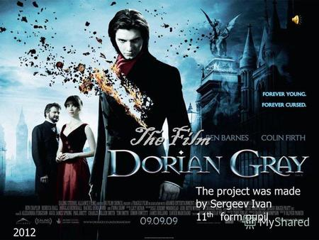The Film The project was made by Sergeev Ivan 11 th form pupil 2012.