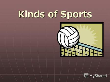 Kinds of Sports. Well speak about sports Answer the questions: Do you do your morning exercises every day? Do children and grown-ups take care of their.