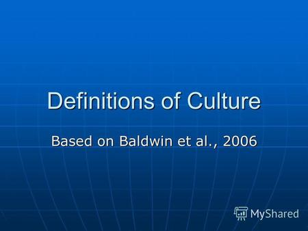 Definitions of Culture Based on Baldwin et al., 2006.