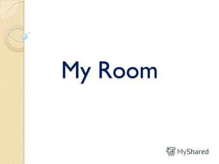 My Room Make up sentences to describe the room Это зал ( гостиная ). This is a living room. Она большая. It is big. Рядом со стеной стоит телевизор. There.